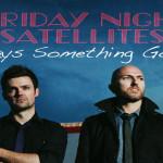FRIDAY NIGHT SATELLITES HEAD ACROSS CANADA!