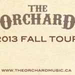 The Orchard Fall 2013 Tour