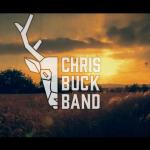 CHRIS BUCK BAND DROPS NEW SINGLE TODAY!