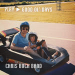 Take A Trip Down Memory Lane with Chris Buck Band's New Music Video
