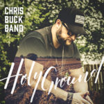 Chris Buck Band – New Single #HolyGround