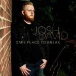 "RISING COUNTRY ARTIST JOSH DAVID MAKES DEBUT WITH EMOTIONAL RELEASE ""SAFE PLACE TO BREAK"""