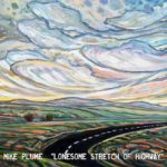 "Mike Plume Releases Album ""Lonesome Stretch of Highway"" Today"