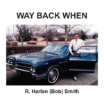 R. HARLAN SMITH SET TO RELEASE 10TH STUDIO ALBUM, LEADING WITH TITLE SONG 'WAY BACK WHEN'